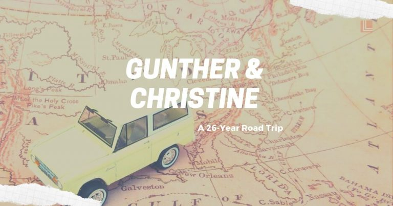 Gunther and Christine – A 26-year Road Trip!