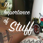 Importance of Stuff, latent lifestyle, blog, act anyway