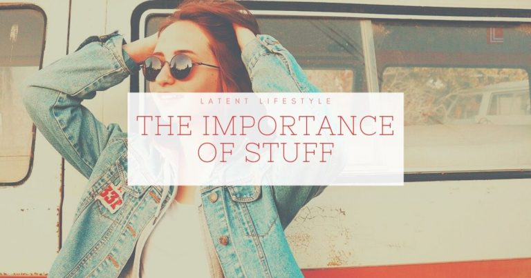 The Importance of Stuff