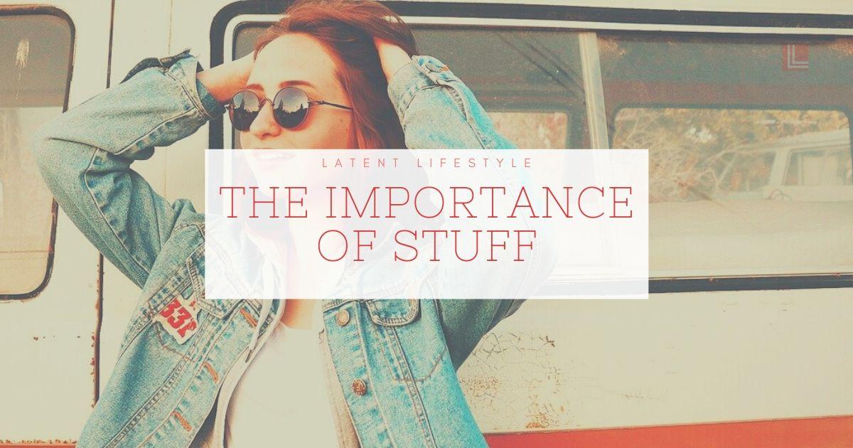 Importance of Stuff, Latent Lifestyle