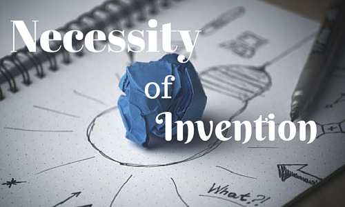 Failure is the Necessity of Invention!