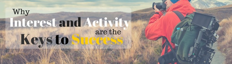 Why Interest and Activity are Keys to Success