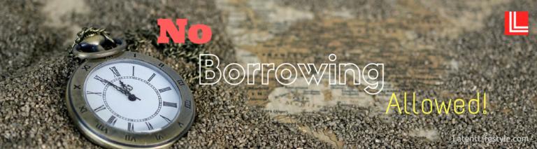 No Borrowing Allowed