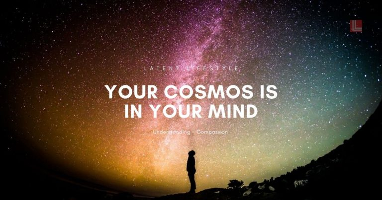 Your Cosmos is in Your Mind